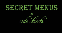 Secret Menus & Side Streets Food Tour